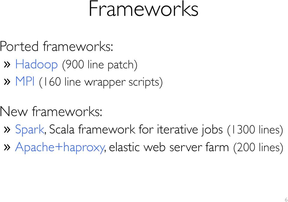 frameworks:» Spark, Scala framework for iterative