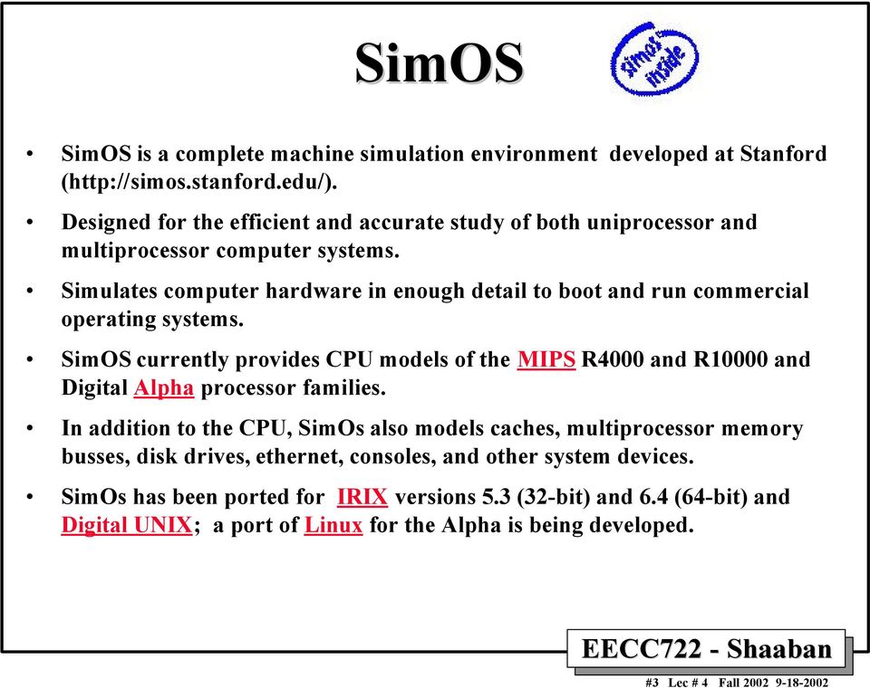 Simulates computer hardware in enough detail to boot and run commercial operating systems.