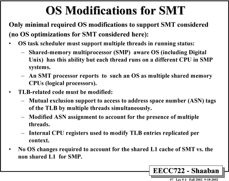 An SMT processor reports to such an OS as multiple shared memory CPUs (logical processors).