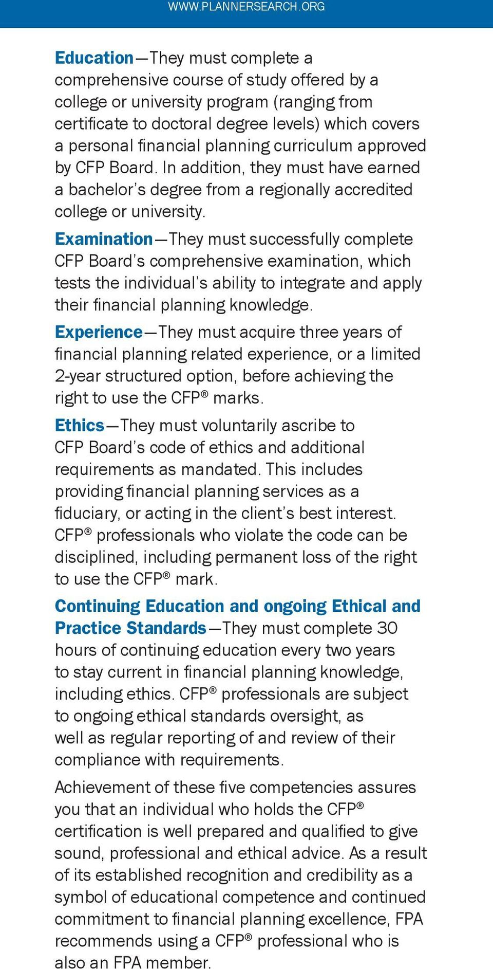 planning curriculum approved by CFP Board. In addition, they must have earned a bachelor s degree from a regionally accredited college or university.