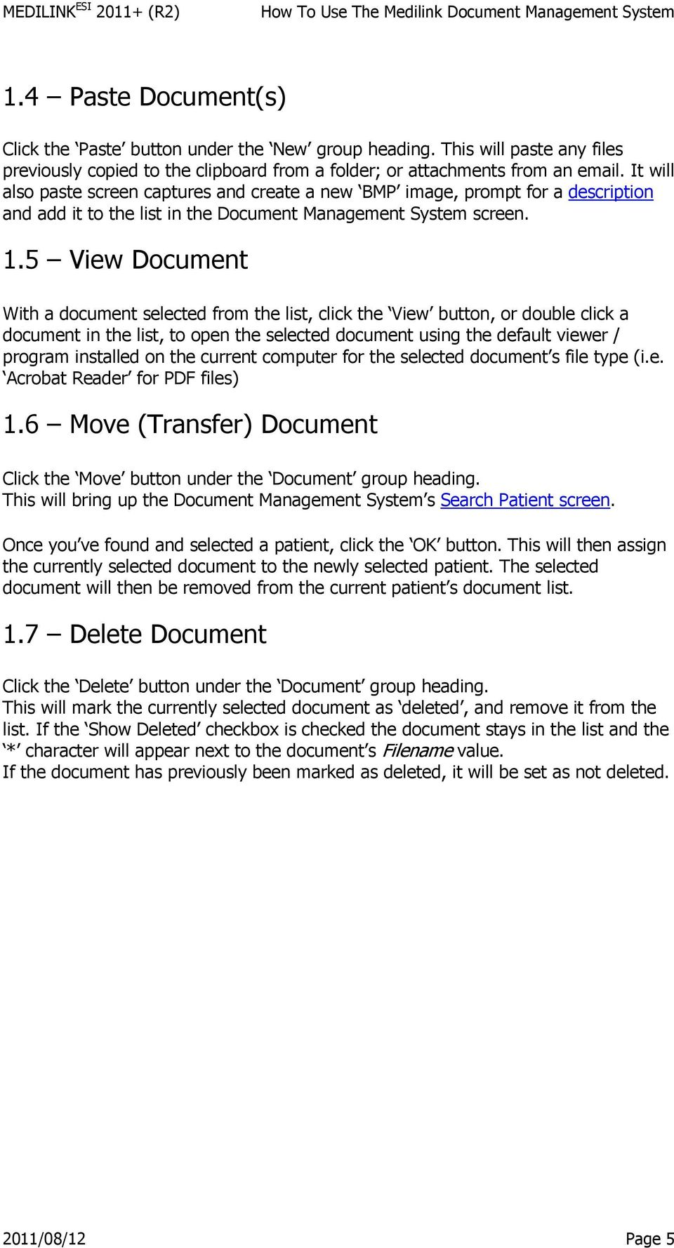 5 View Document With a document selected from the list, click the View button, or double click a document in the list, to open the selected document using the default viewer / program installed on