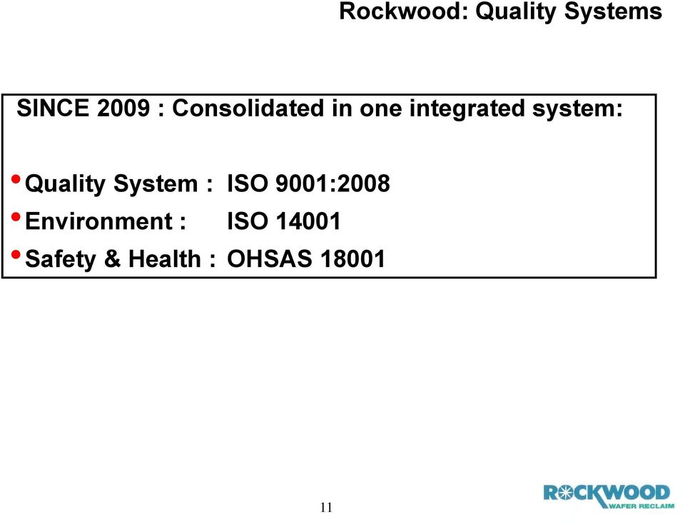 Quality System : ISO 9001:2008