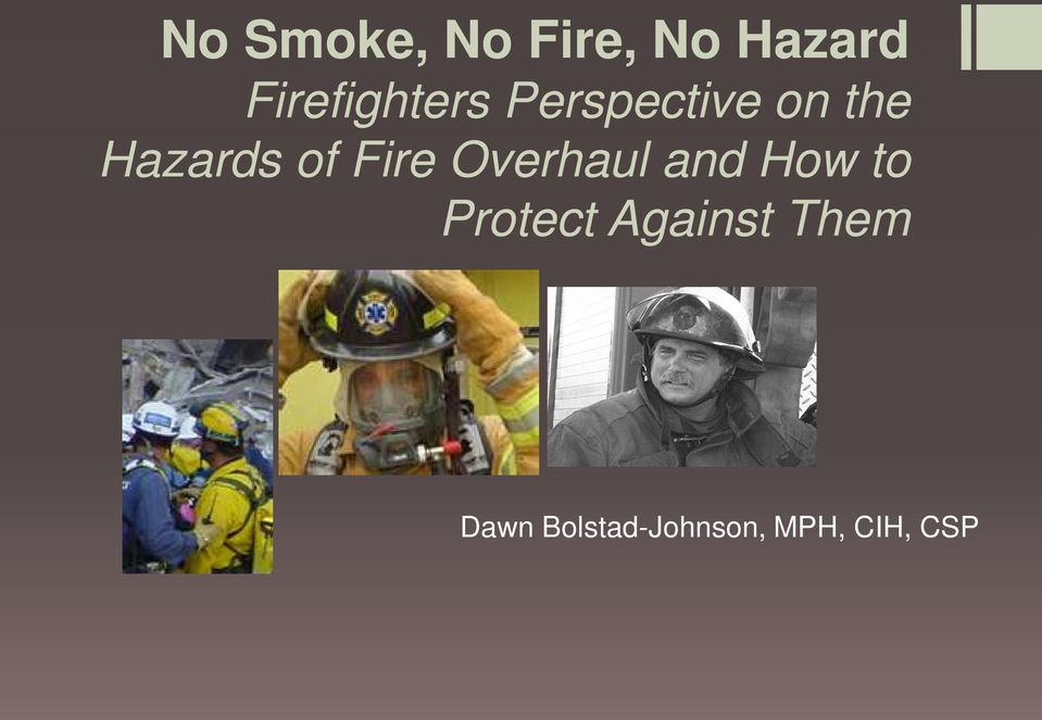 Hazards of Fire Overhaul and How to