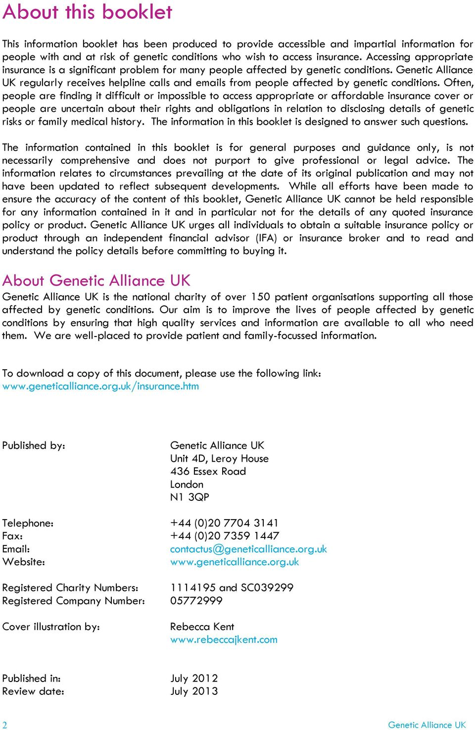 Genetic Alliance UK regularly receives helpline calls and emails from people affected by genetic conditions.