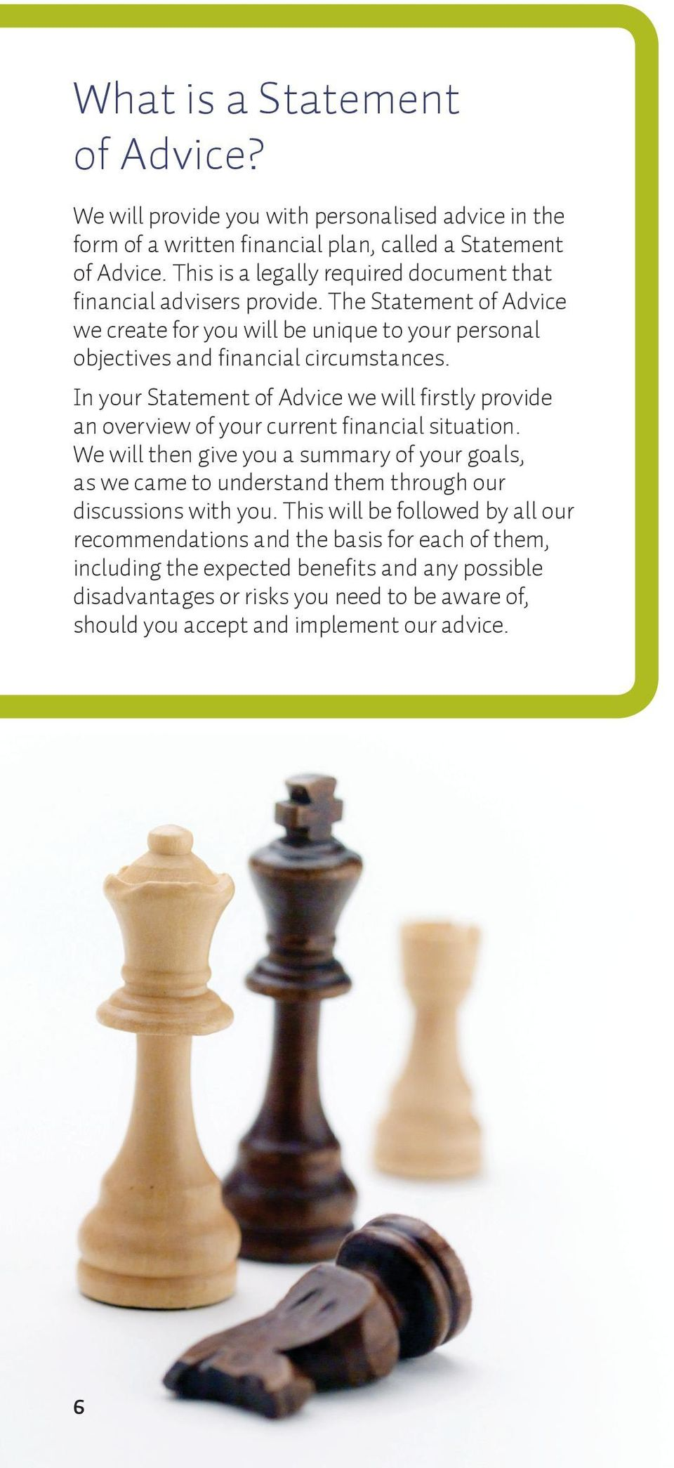 In your Statement of Advice we will firstly provide an overview of your current financial situation.