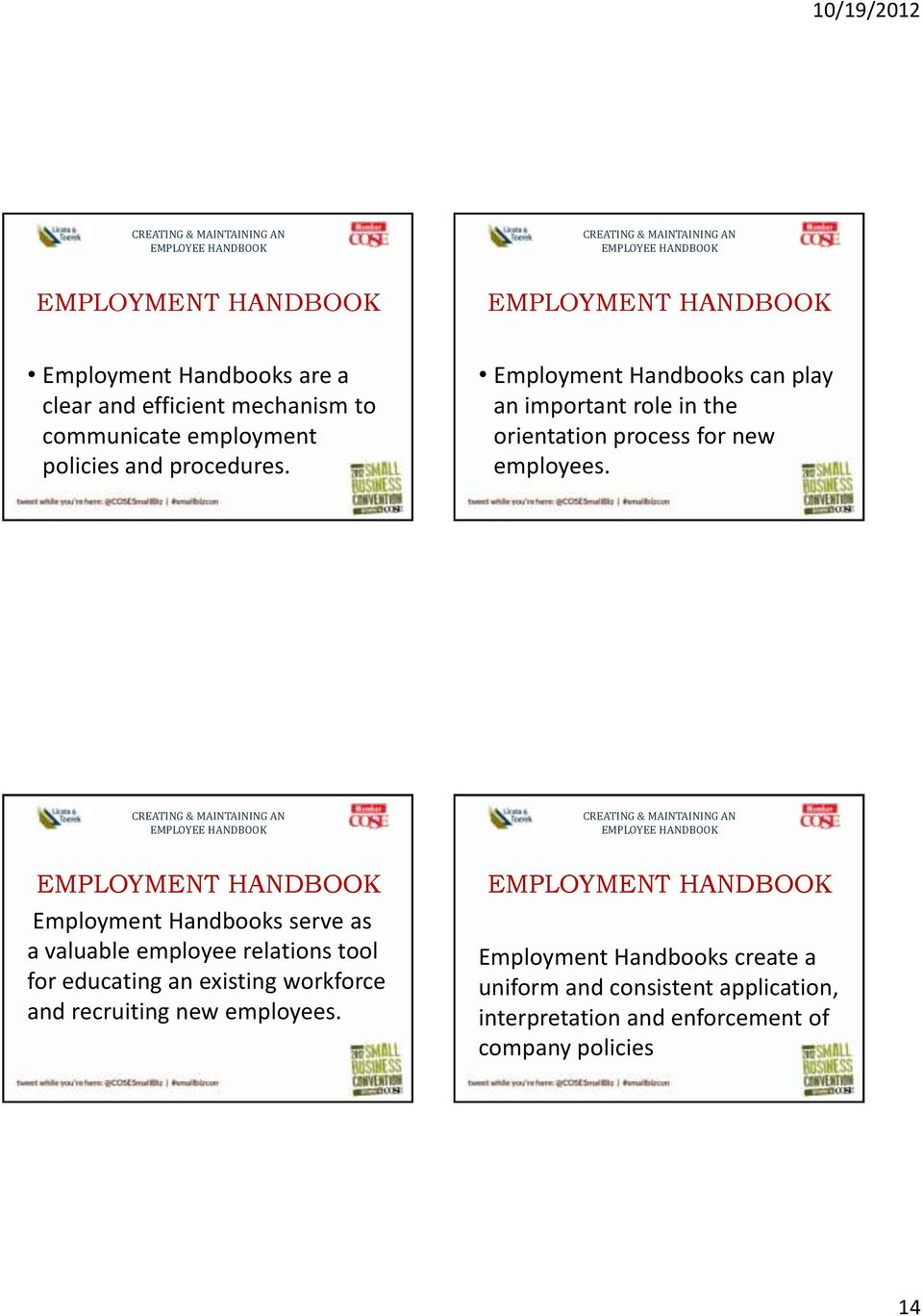 Employment Handbooks serve as a valuable employee relations tool for educating an existing workforce and