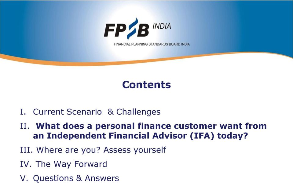 Independent Financial Advisor (IFA) today? III.
