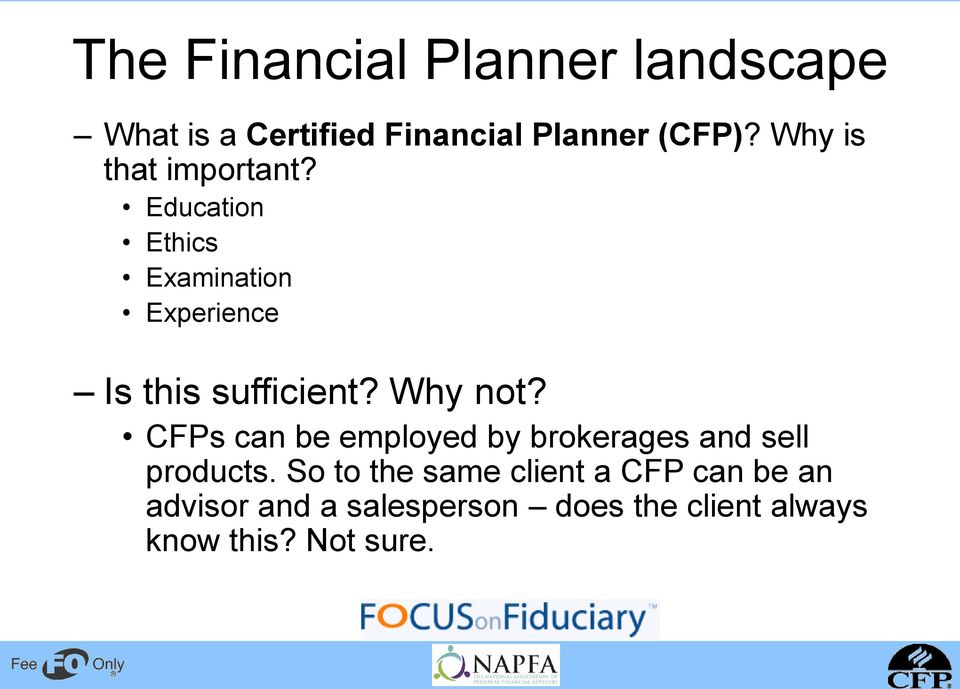 Why not? CFPs can be employed by brokerages and sell products.