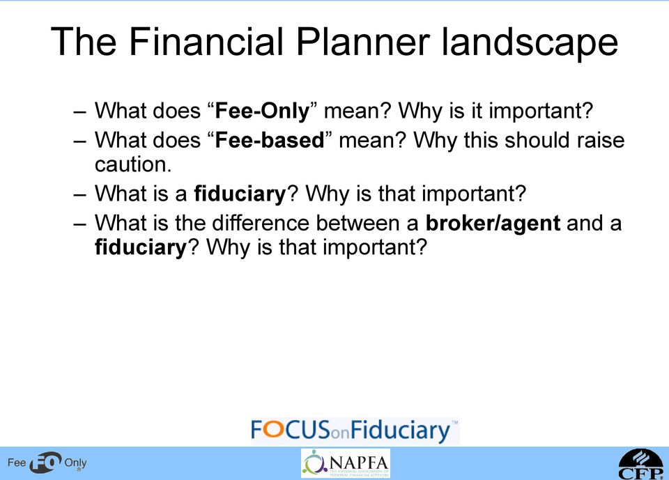 Why this should raise caution. What is a fiduciary?