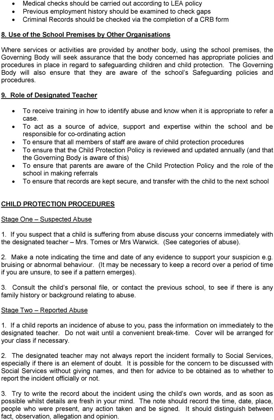 has appropriate policies and procedures in place in regard to safeguarding children and child protection.