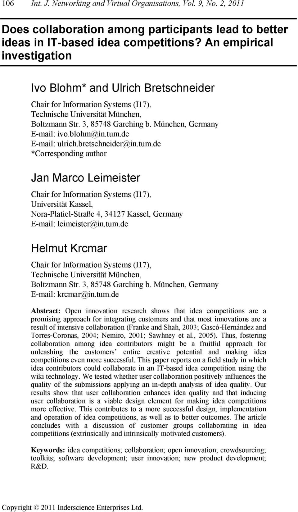 blohm@in.tum.de E-mail: ulrich.bretschneider@in.tum.de *Corresponding author Jan Marco Leimeister Chair for Information Systems (I17), Universität Kassel, Nora-Platiel-Straße 4, 34127 Kassel, Germany E-mail: leimeister@in.