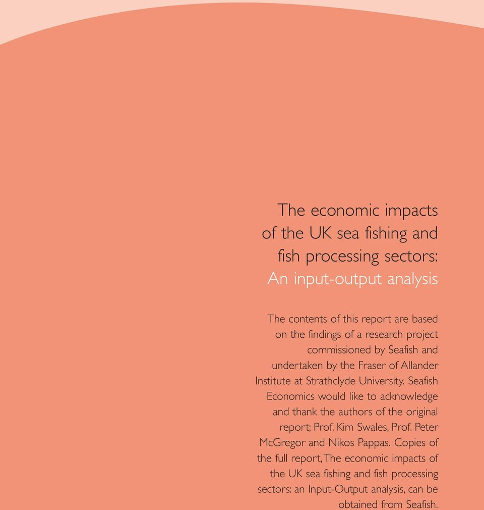 Seafish Economics would like to acknowledge and thank the authors of the original report; Prof. Kim Swales, Prof.