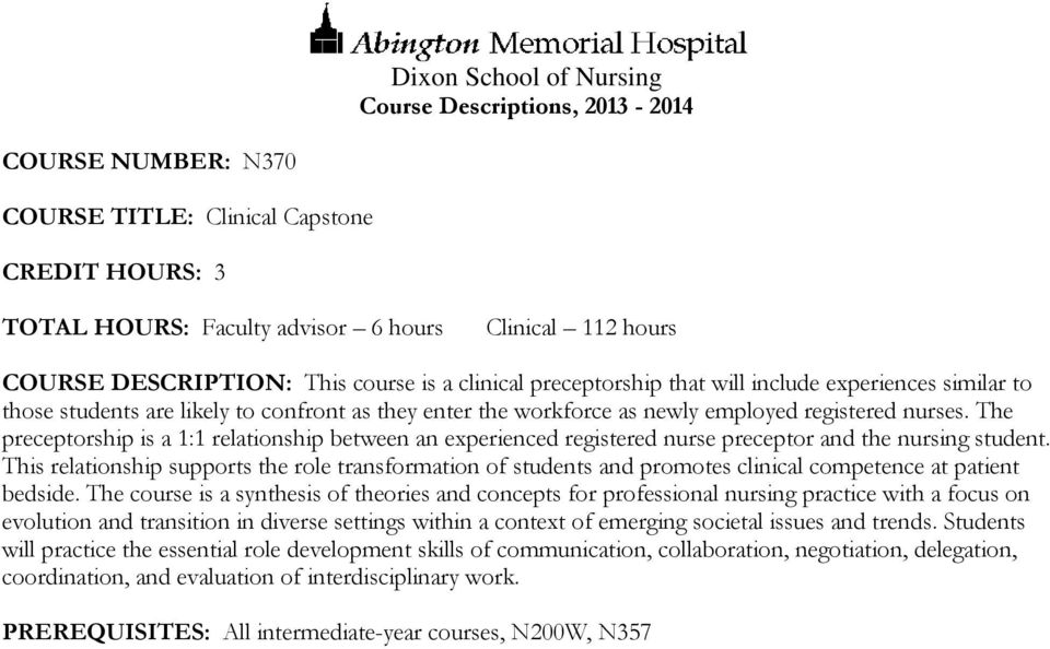 The preceptorship is a 1:1 relationship between an experienced registered nurse preceptor and the nursing student.