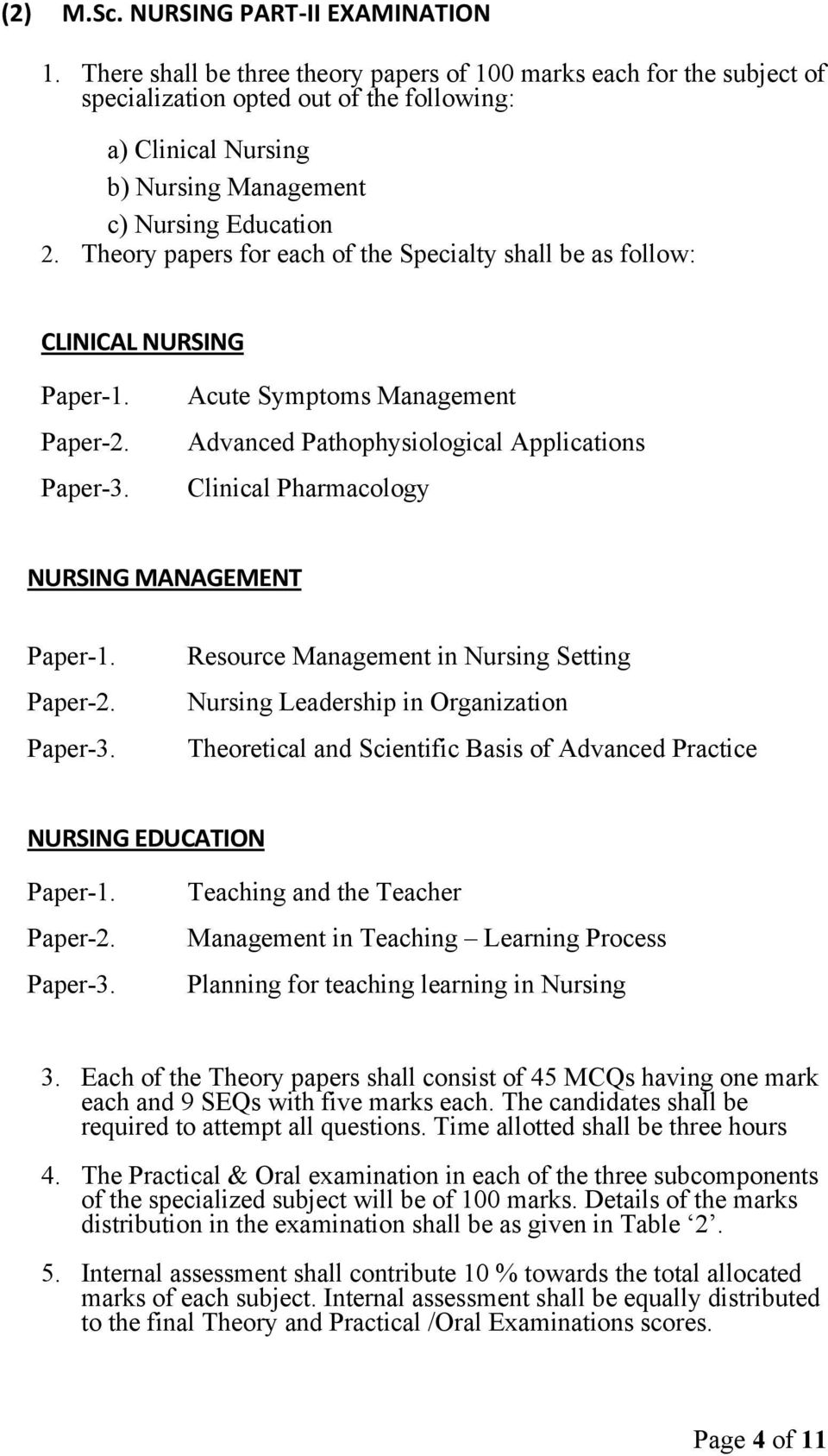 Theory papers for each of the Specialty shall be as follow: CLINICAL NURSING Paper-1. Paper-2. Paper-3.