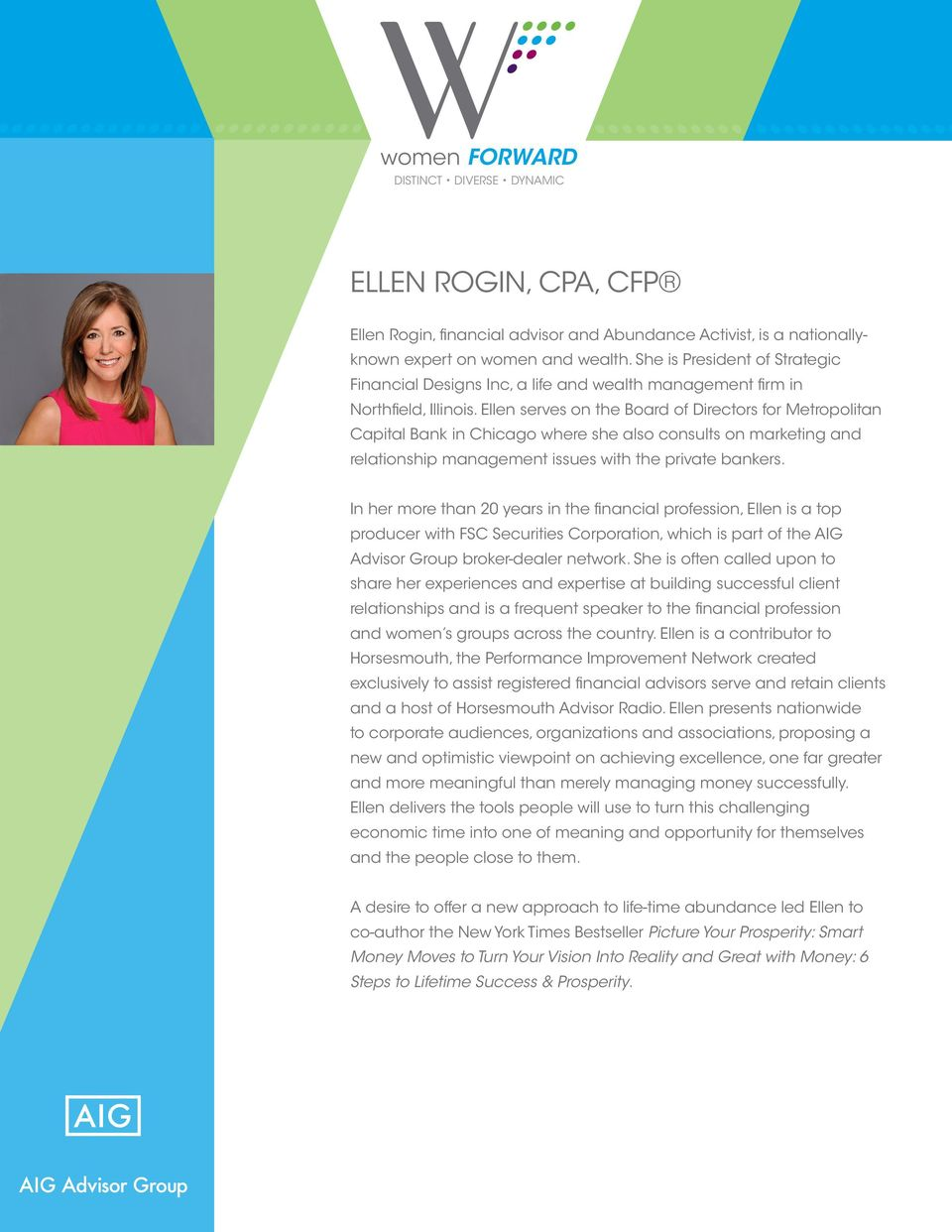 Ellen serves on the Board of Directors for Metropolitan Capital Bank in Chicago where she also consults on marketing and relationship management issues with the private bankers.