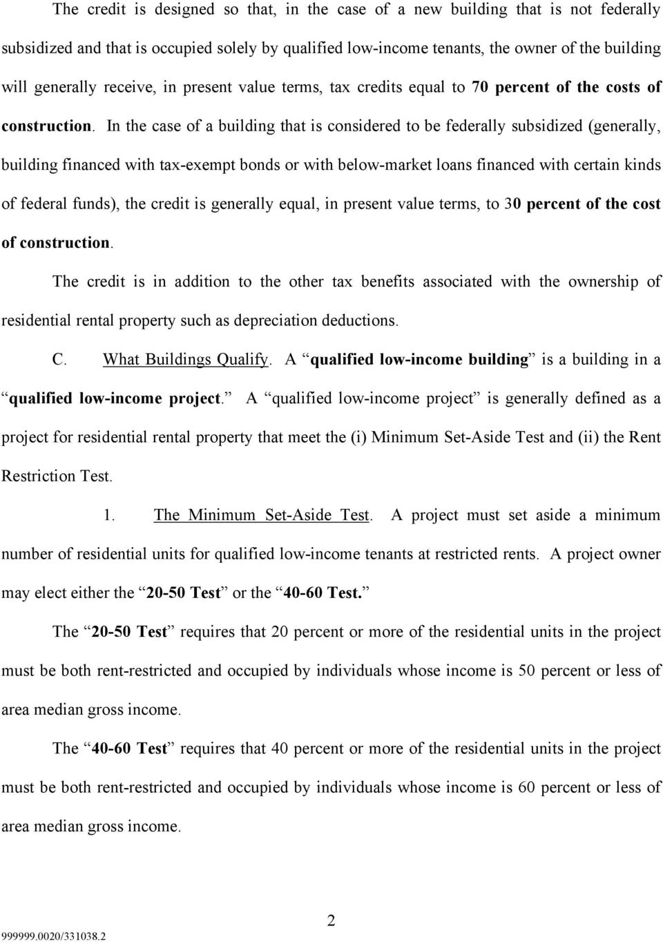 In the case of a building that is considered to be federally subsidized (generally, building financed with tax-exempt bonds or with below-market loans financed with certain kinds of federal funds),