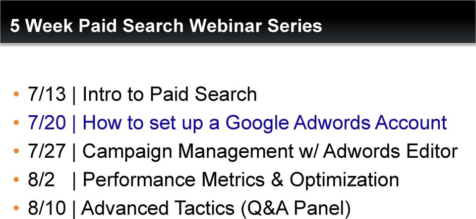7/27 Campaign Management w/ Adwords Editor 8/2