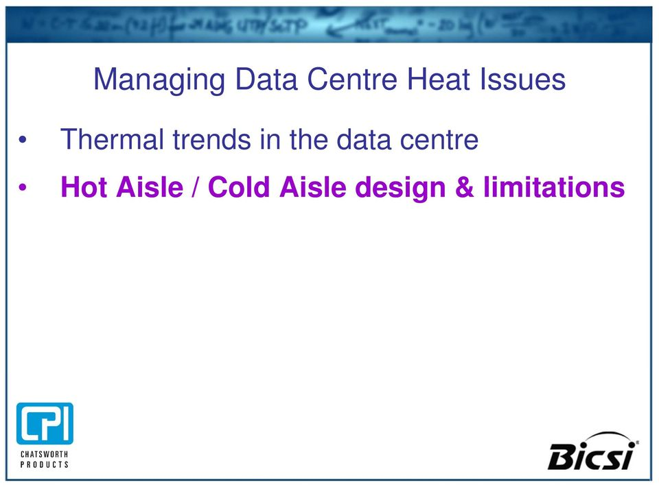 the data centre Hot Aisle /