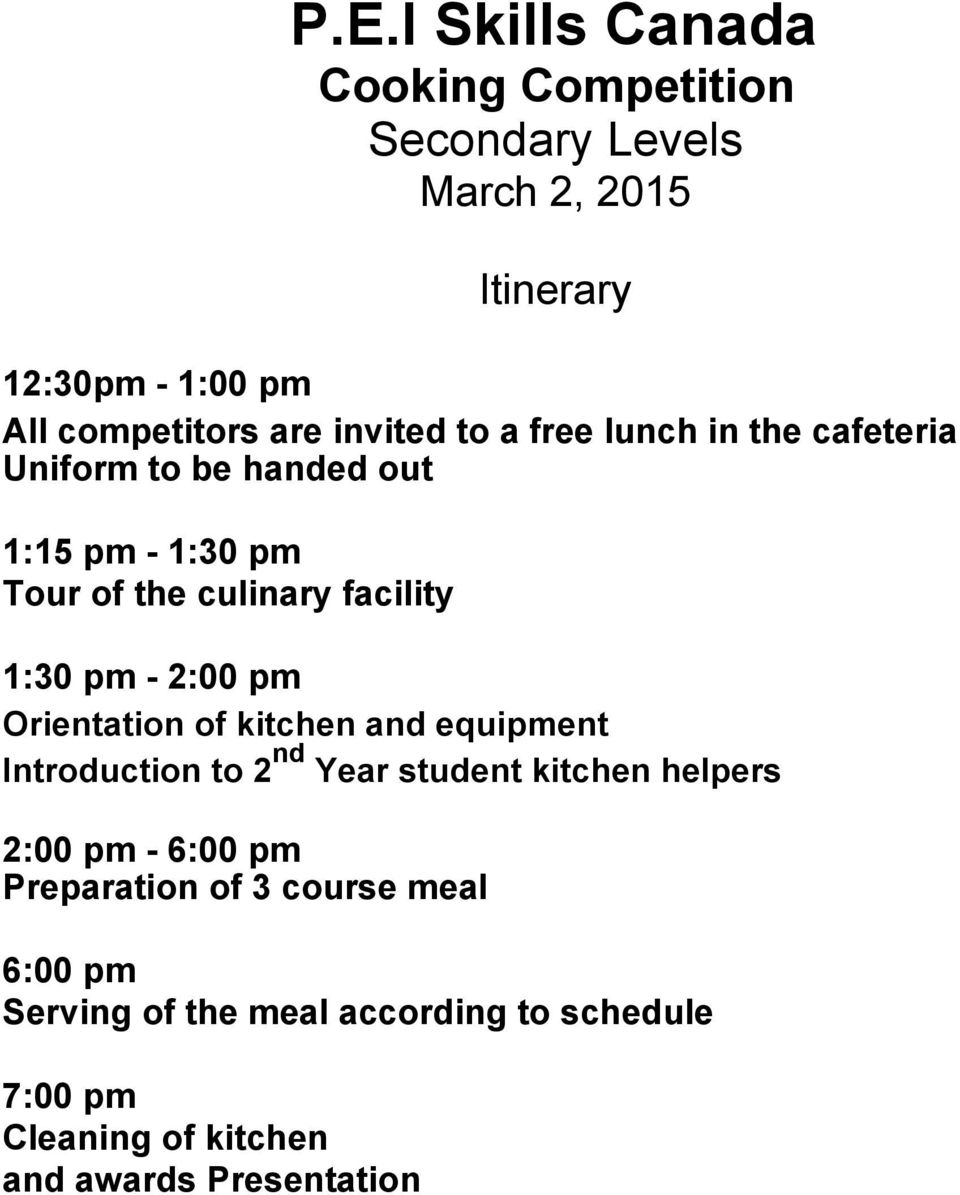 - 2:00 pm Orientation of kitchen and equipment Introduction to 2 nd Year student kitchen helpers 2:00 pm - 6:00 pm