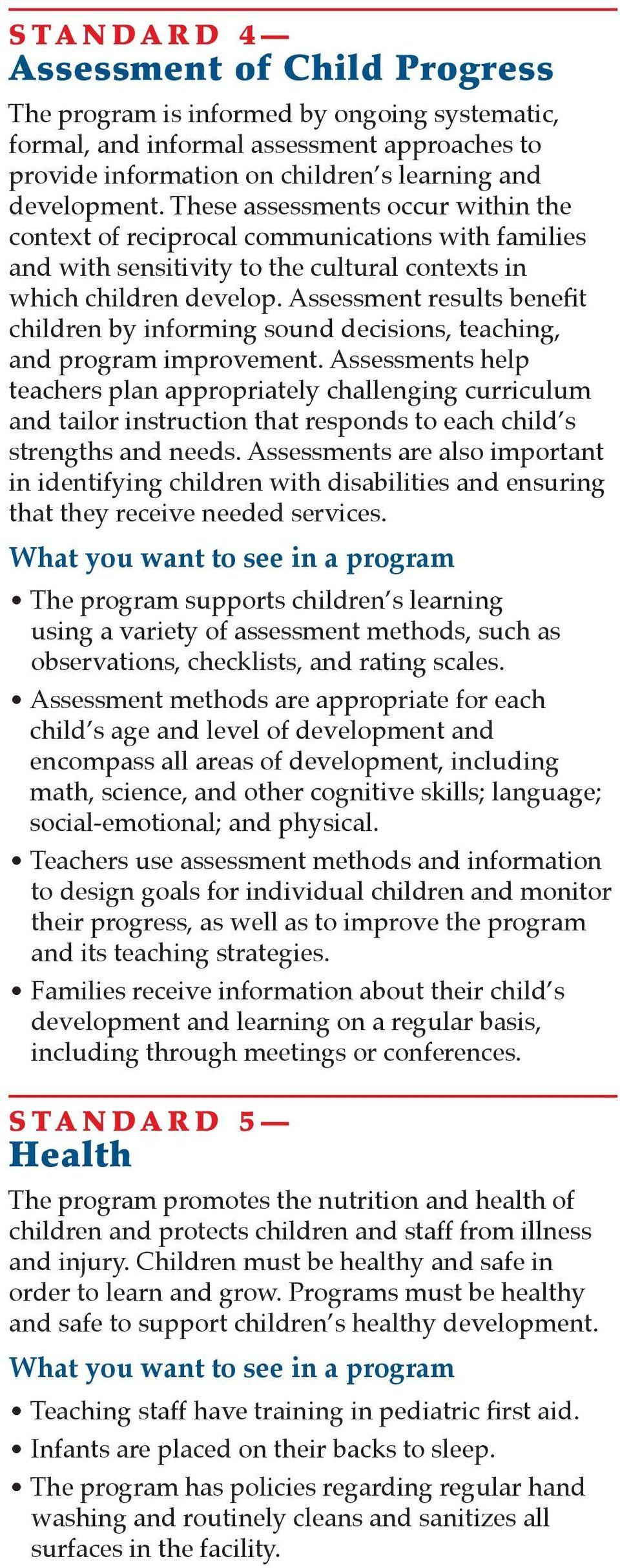 Assessment results benefit children by informing sound decisions, teaching, and program improvement.