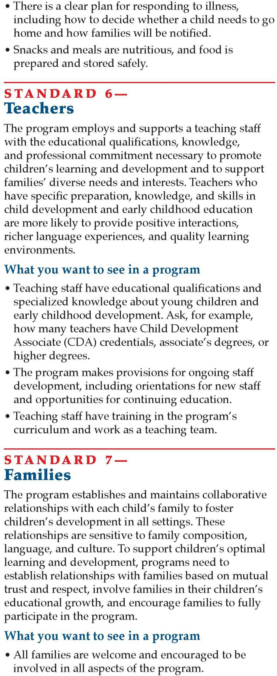 STANDARD 6 Teachers The program employs and supports a teaching staff with the educational qualifications, knowledge, and professional commitment necessary to promote children s learning and