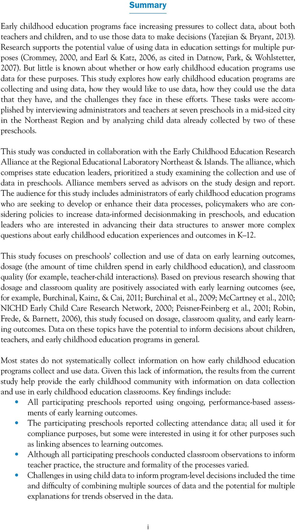 But little is known about whether or how early childhood education programs use data for these purposes.