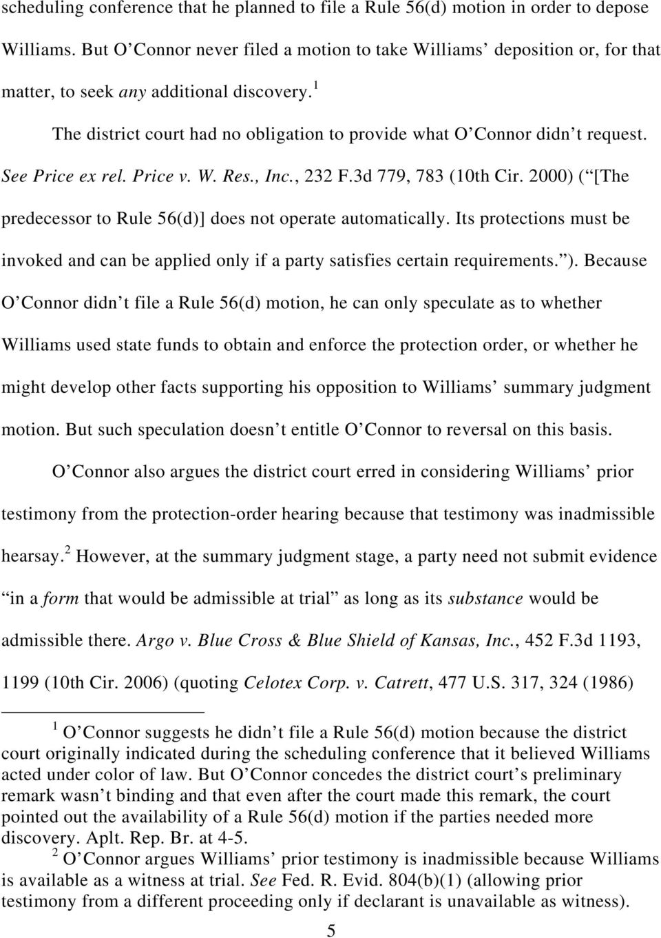 See Price ex rel. Price v. W. Res., Inc., 232 F.3d 779, 783 (10th Cir. 2000) ( [The predecessor to Rule 56(d)] does not operate automatically.