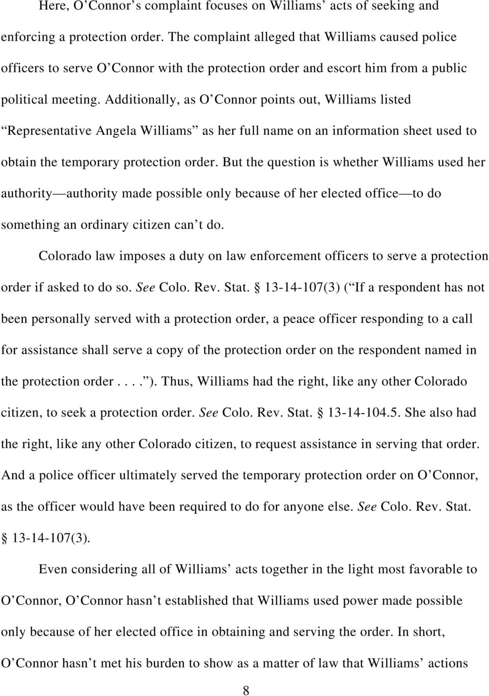 Additionally, as O Connor points out, Williams listed Representative Angela Williams as her full name on an information sheet used to obtain the temporary protection order.