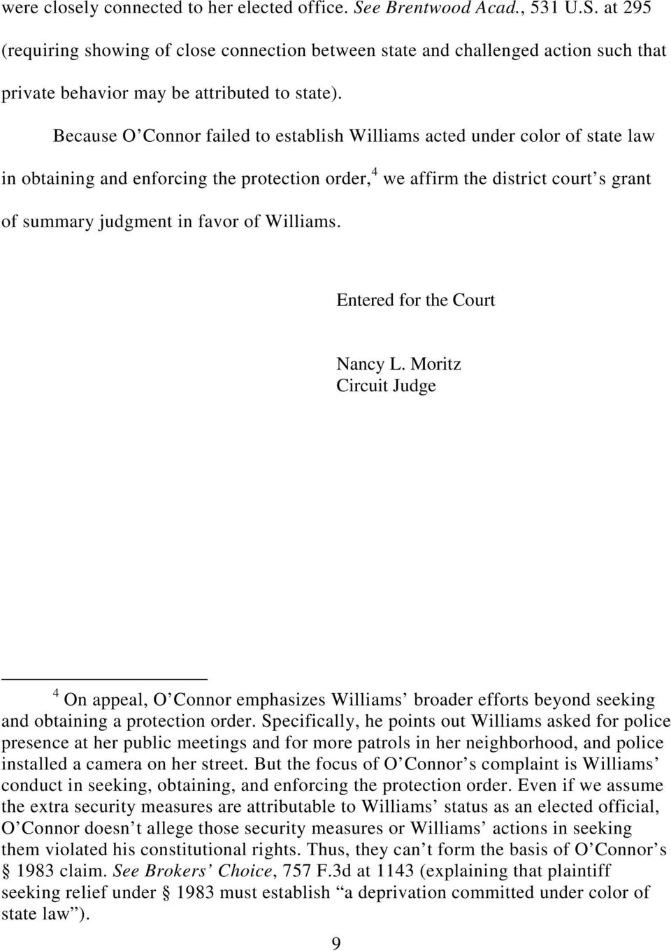 Williams. Entered for the Court Nancy L. Moritz Circuit Judge 4 On appeal, O Connor emphasizes Williams broader efforts beyond seeking and obtaining a protection order.