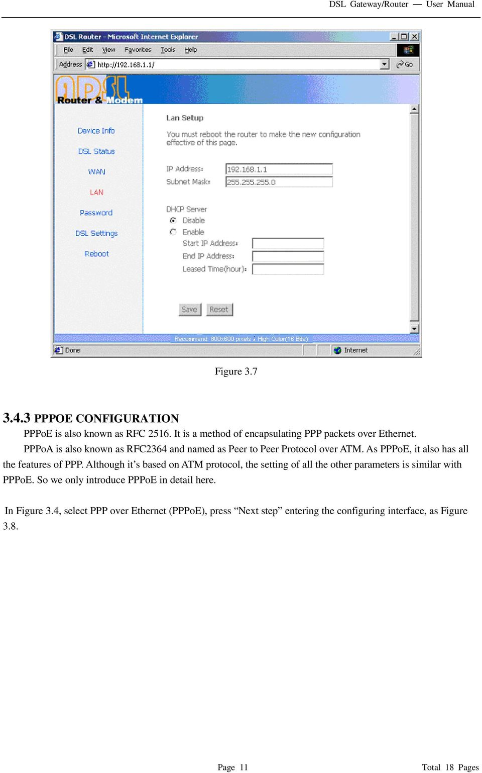Although it s based on ATM protocol, the setting of all the other parameters is similar with PPPoE.