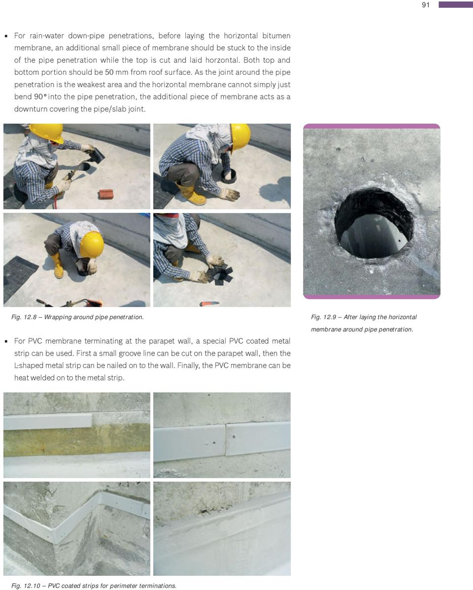 As the joint around the pipe penetration is the weakest area and the horizontal membrane cannot simply just bend 90 into the pipe penetration, the additional piece of membrane acts as a downturn