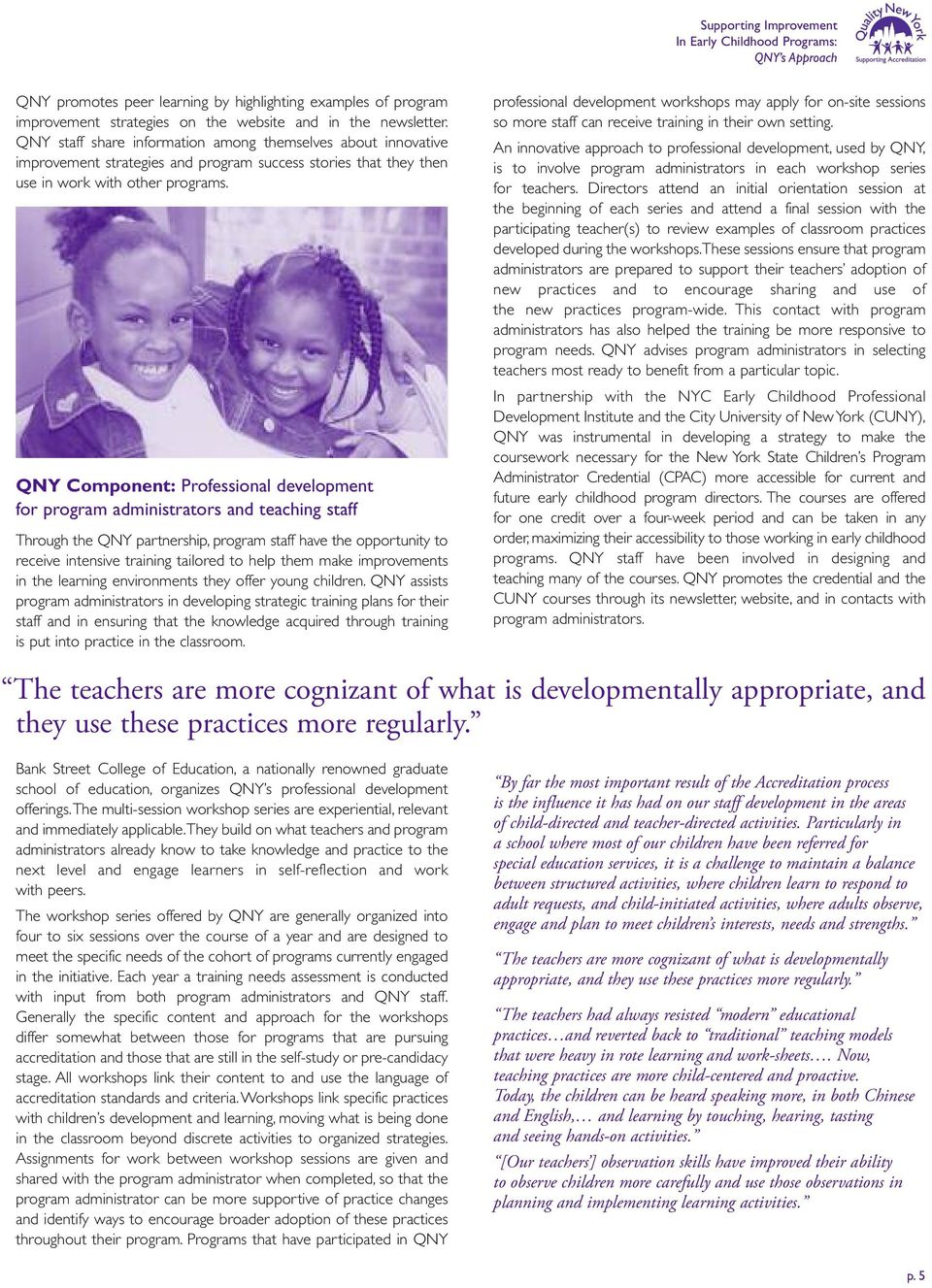 QNY Component: Professional development for program administrators and teaching staff Through the QNY partnership, program staff have the opportunity to receive intensive training tailored to help