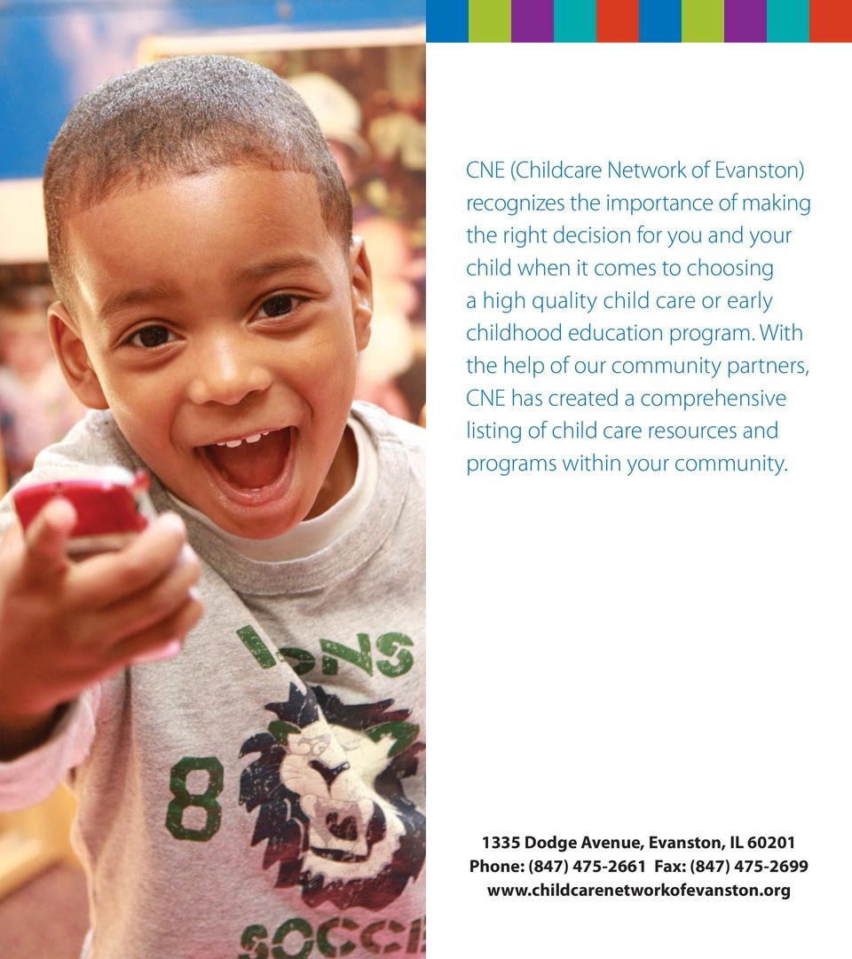 With the help of our community partners, CNE has created a comprehensive listing of child care resources and
