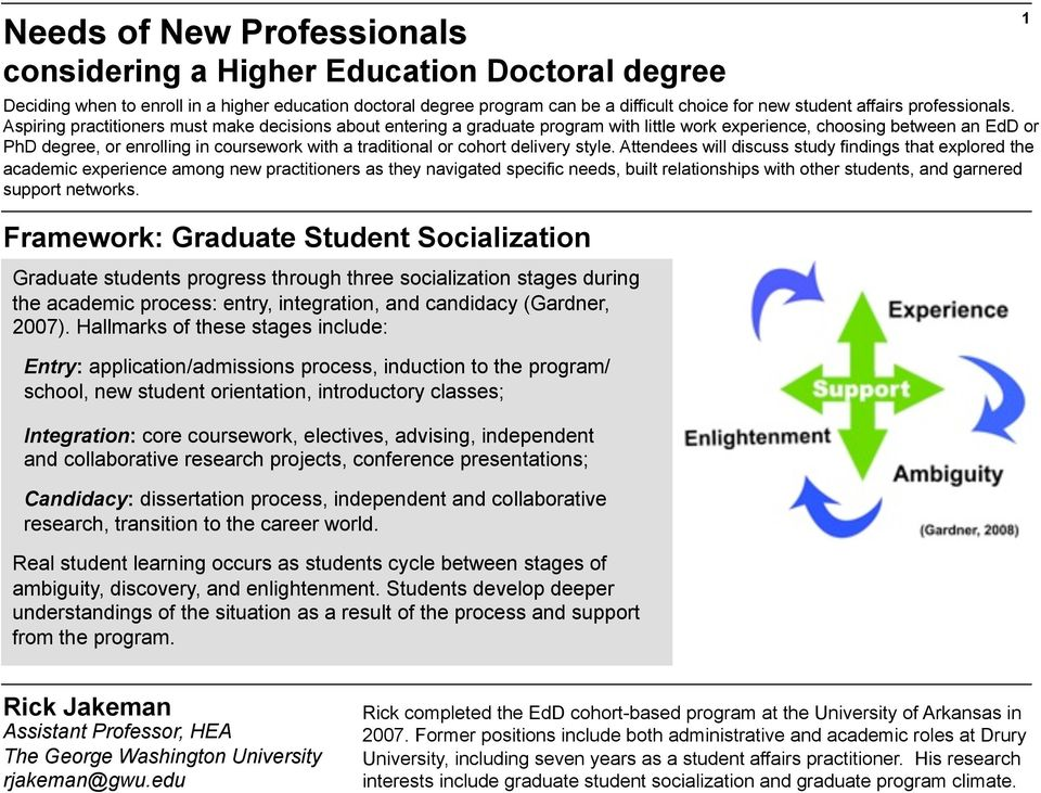 Aspiring practitioners must make decisions about entering a graduate program with little work experience, choosing between an EdD or PhD degree, or enrolling in coursework with a traditional or