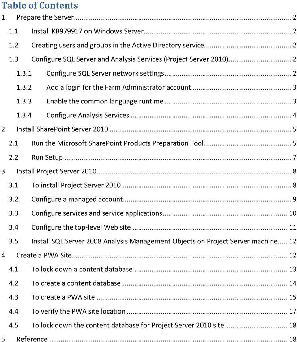 .. 4 2 Install SharePoint Server 2010... 5 2.1 Run the Microsoft SharePoint Products Preparation Tool... 5 2.2 Run Setup... 7 3 Install Project Server 2010... 8 3.1 To install Project Server 2010.