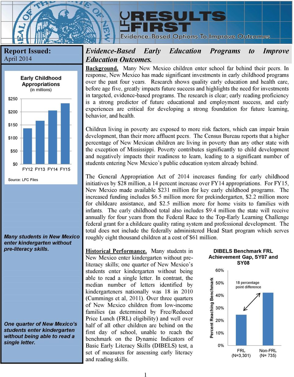 Background. Many New Mexico children enter school far behind their peers. In response, New Mexico has made significant investments in early childhood programs over the past four years.