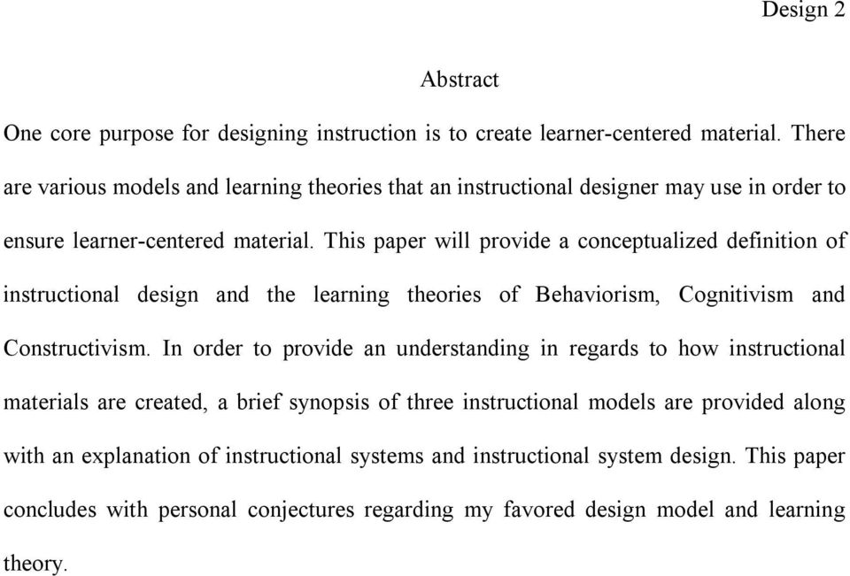 This paper will provide a conceptualized definition of instructional design and the learning theories of Behaviorism, Cognitivism and Constructivism.