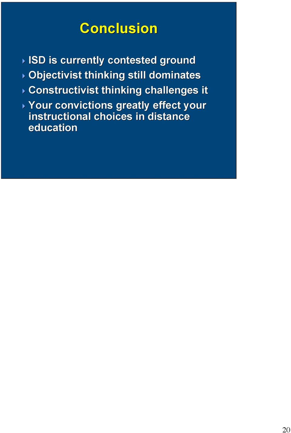 4Constructivist thinking challenges it 4Your