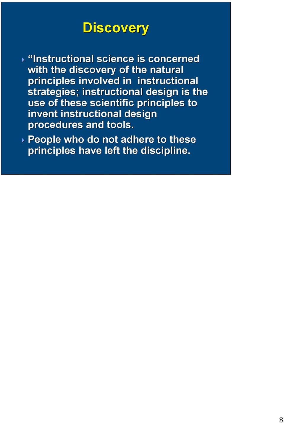 is the use of these scientific principles to invent instructional design