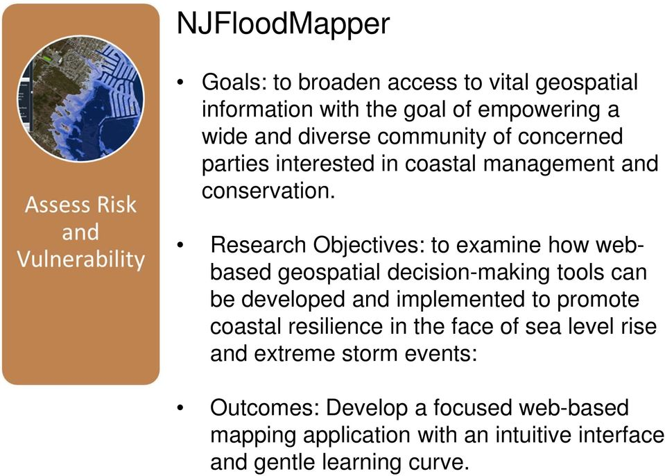 Research Objectives: to examine how webbased geospatial decision-making tools can be developed and implemented to promote