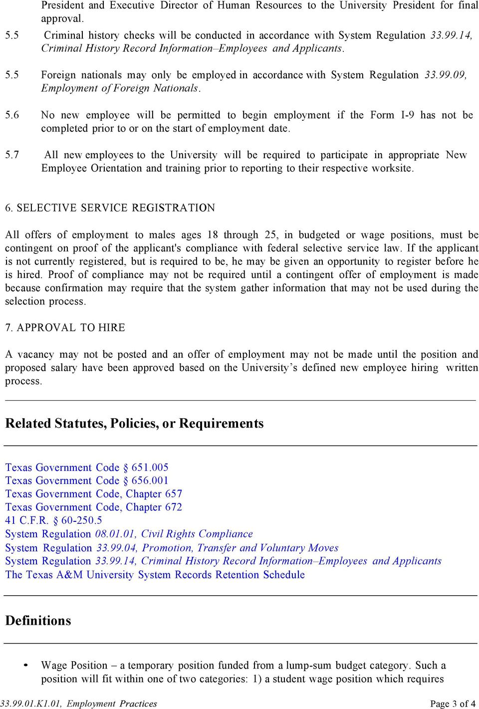 5 Foreign nationals may only be employed in accordance with System Regulation 33.99.09, Employment of Foreign Nationals. 5.