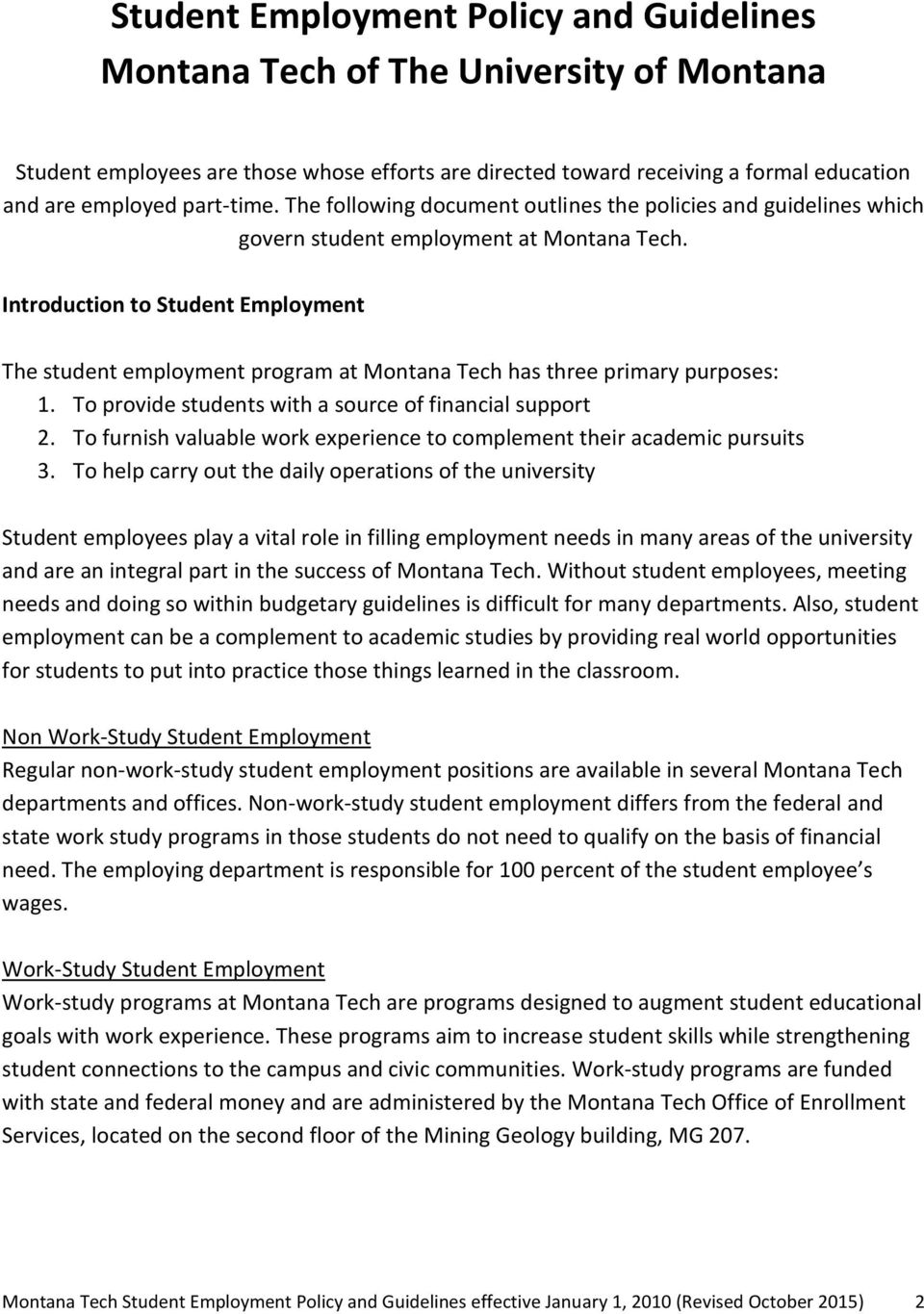 Introduction to Student Employment The student employment program at Montana Tech has three primary purposes: 1. To provide students with a source of financial support 2.