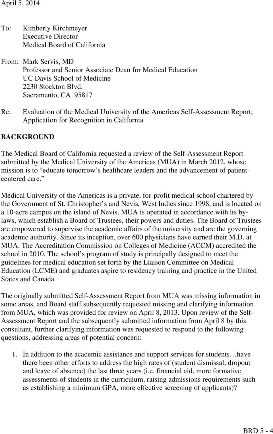 Sacramento, CA 95817 Re: Evaluation of the Medical University of the Americas Self-Assessment Report; Application for Recognition in California BACKGROUND The Medical Board of California requested a