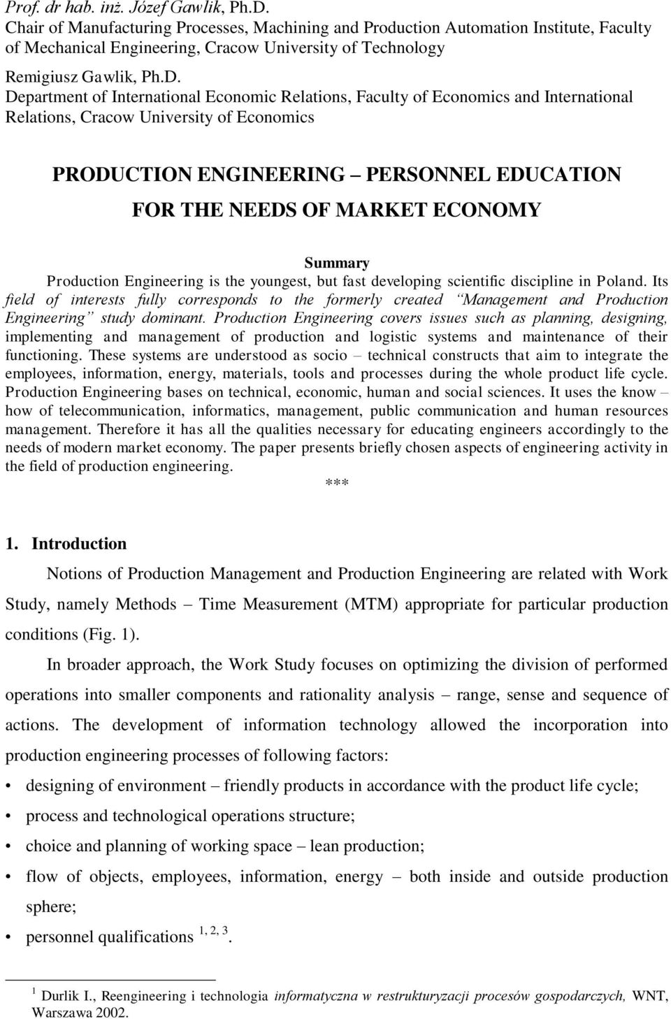 Department of International Economic Relations, Faculty of Economics and International Relations, Cracow University of Economics PRODUCTION ENGINEERING PERSONNEL EDUCATION FOR THE NEEDS OF MARKET