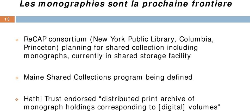 currently in shared storage facility Maine Shared Collections program being defined