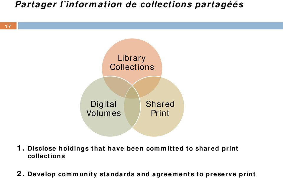 Disclose holdings that have been committed to shared print