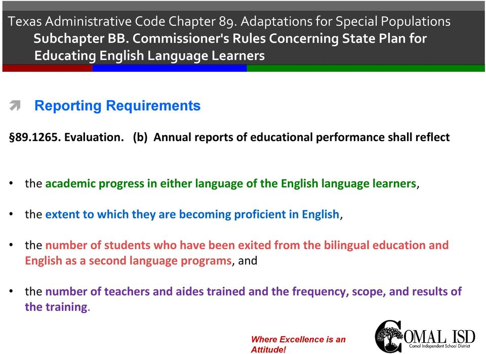 (b) Annual reports of educational performance shall reflect the academic progress in either language of the English language learners, the extent to which