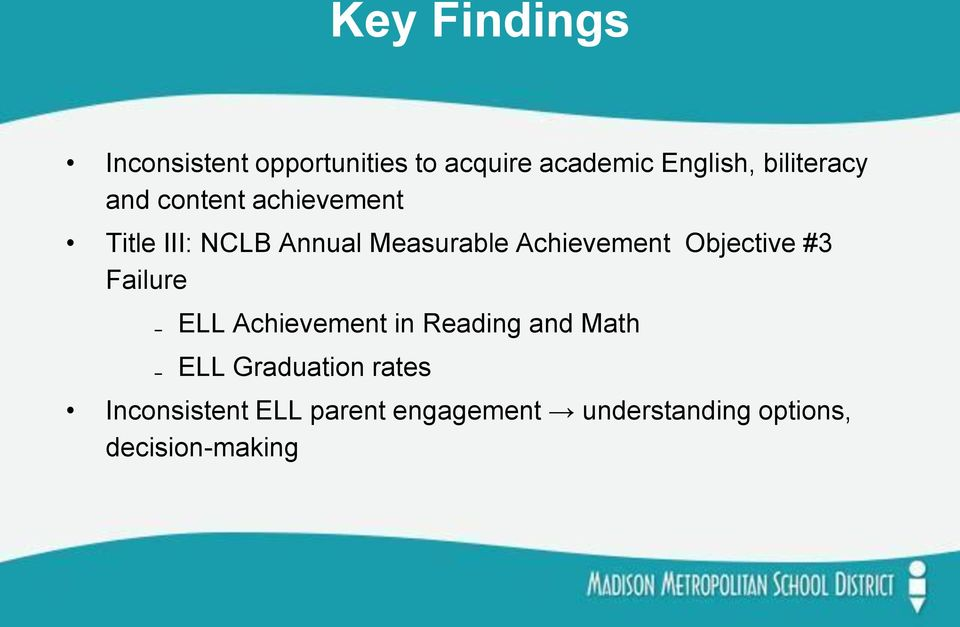 Achievement Objective #3 Failure ELL Achievement in Reading and Math ELL
