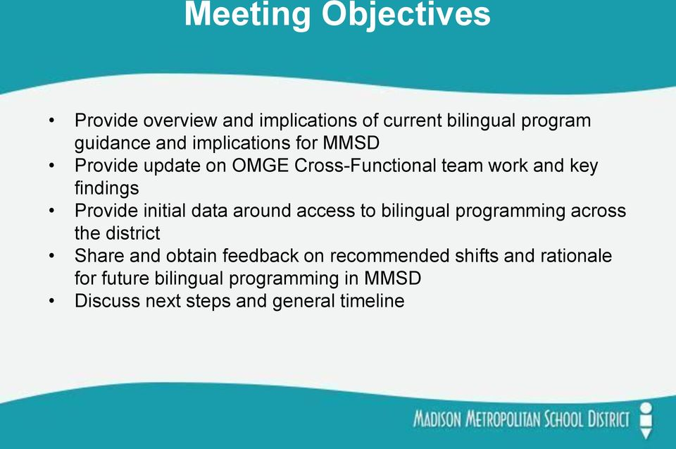 initial data around access to bilingual programming across the district Share and obtain feedback on