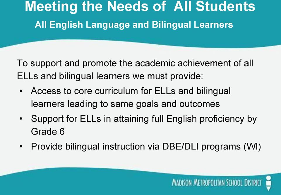core curriculum for ELLs and bilingual learners leading to same goals and outcomes Support for